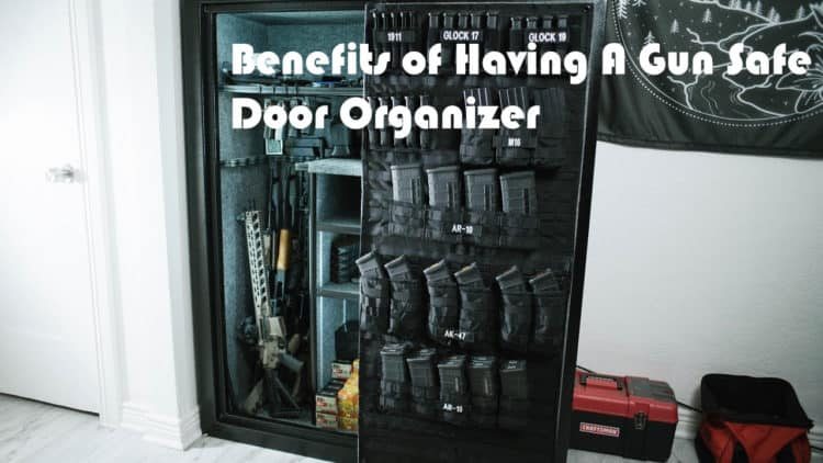Benefits of Having A Gun Safe Door Organizer