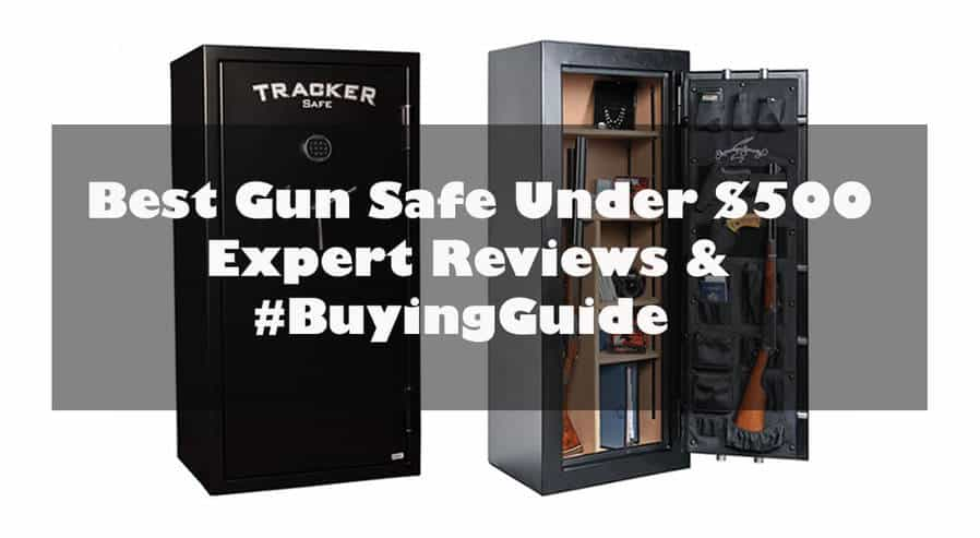 best-gun-safe-under-500